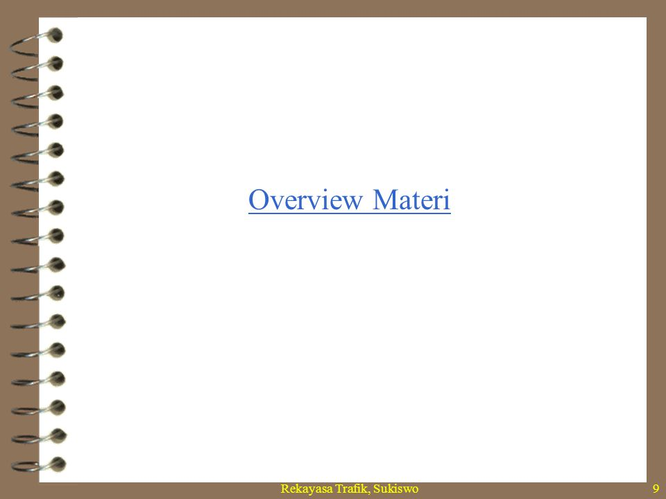Rekayasa Trafik, Sukiswo9 Overview Materi