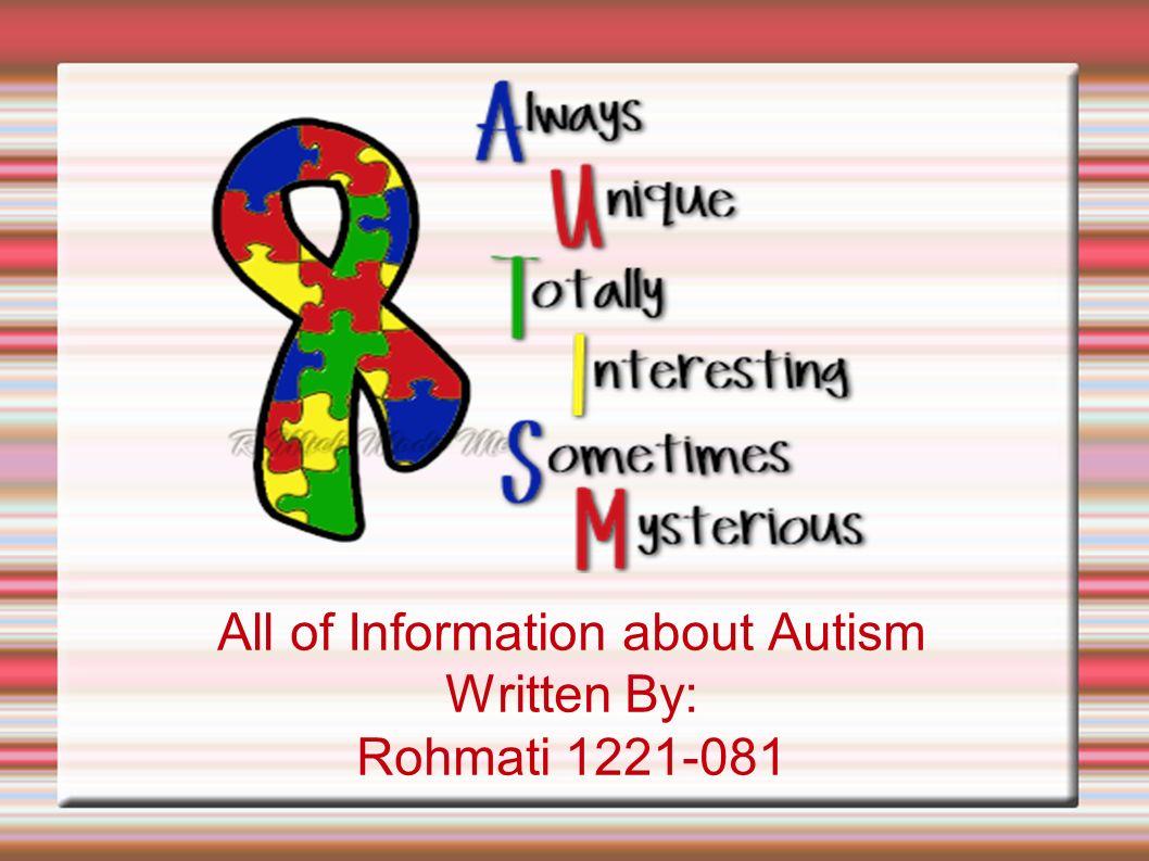 Mekanisme Terjadinya Autisme Pengaruh Aasupan gluten & kasein Sitokin meningkat berlebihan Abnormalitas neurologi Autisme Reaksi opioid Peptida dicerna tak sempurna Hasil cerna peptide dikirim ke otak Autisme