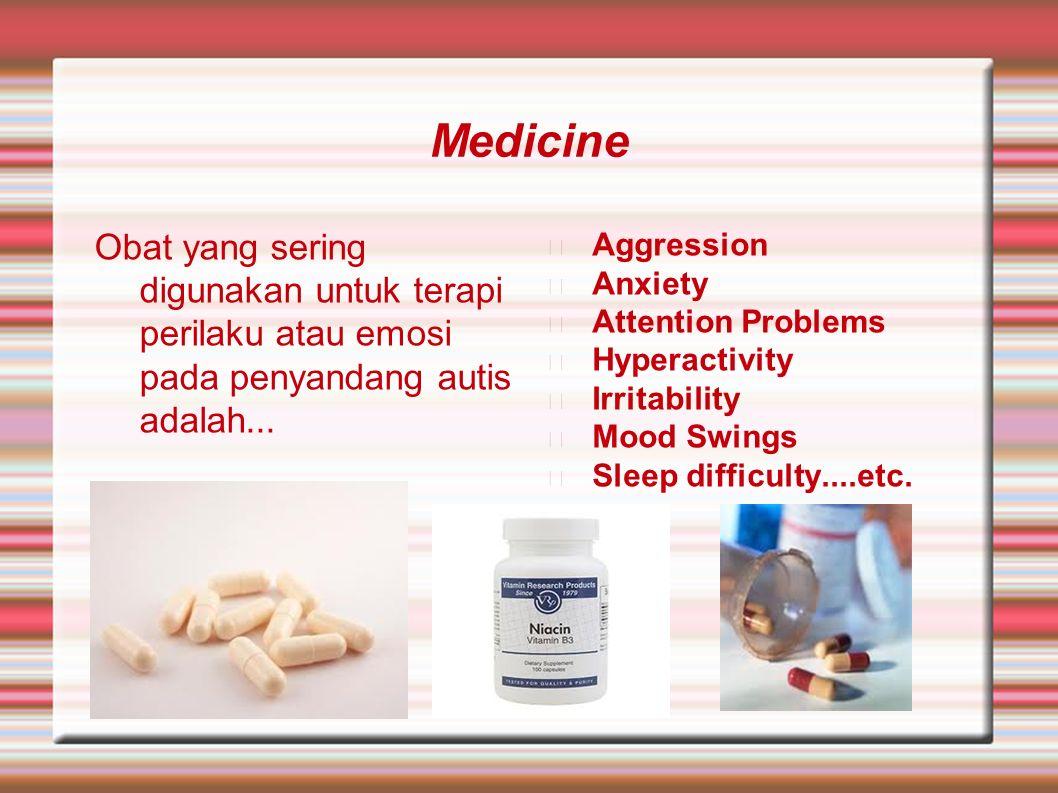 Medicine Obat yang sering digunakan untuk terapi perilaku atau emosi pada penyandang autis adalah... Aggression Anxiety Attention Problems Hyperactivi