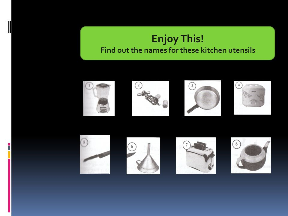 Enjoy This! Find out the names for these kitchen utensils