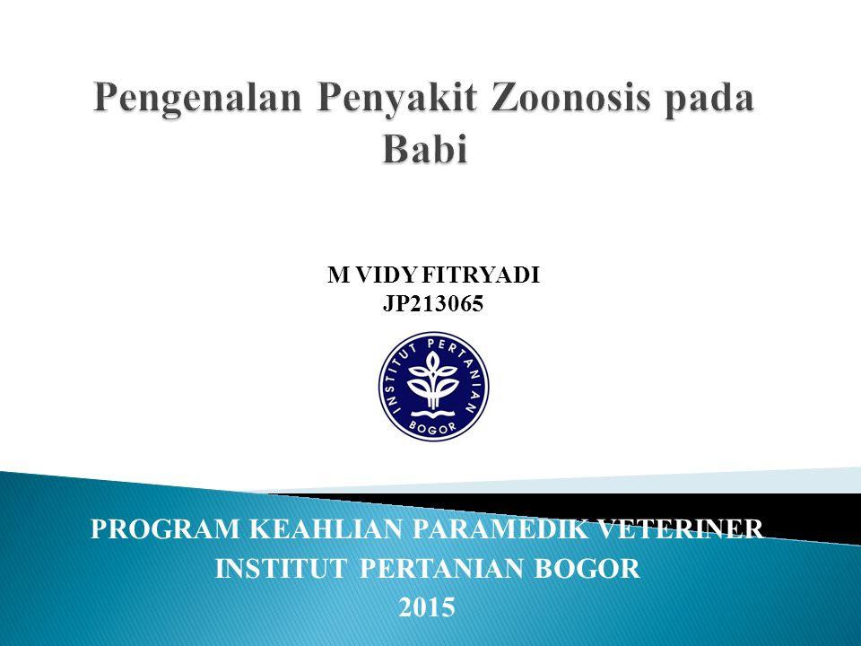PROGRAM KEAHLIAN PARAMEDIK VETERINER INSTITUT PERTANIAN BOGOR 2015 M VIDY FITRYADI JP213065