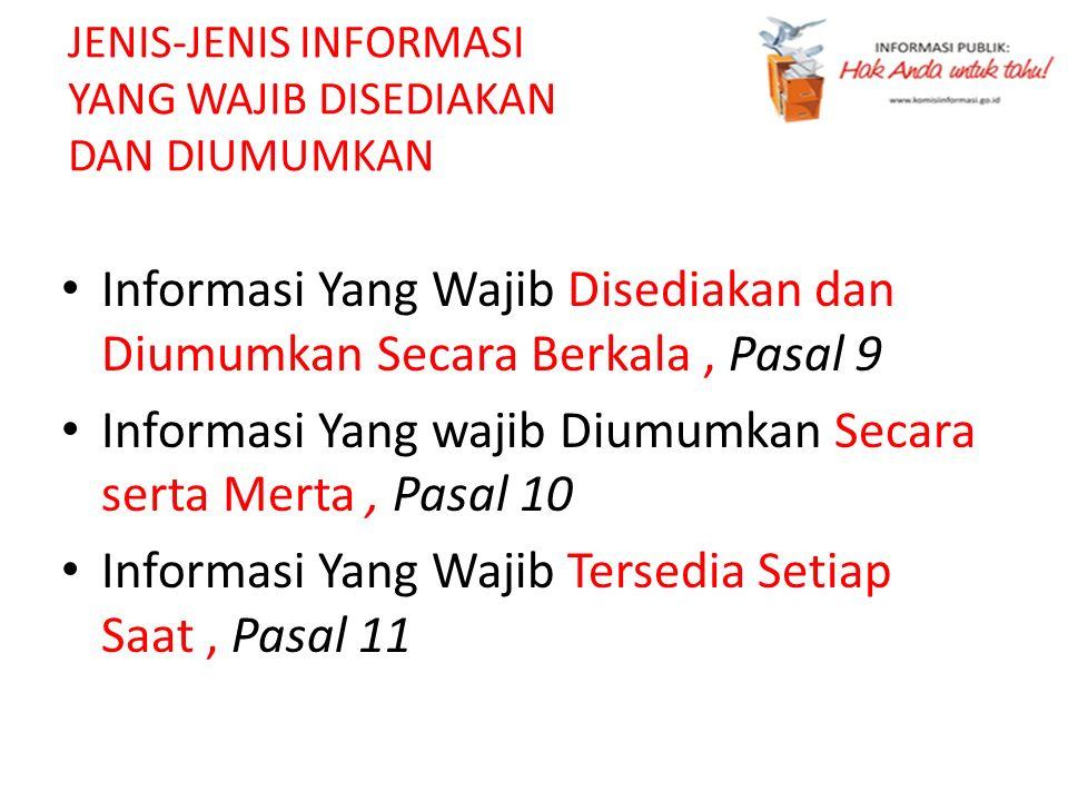 Informasi Yang Wajib Disediakan dan Diumumkan Secara Berkala, Pasal 9 Informasi Yang wajib Diumumkan Secara serta Merta, Pasal 10 Informasi Yang Wajib