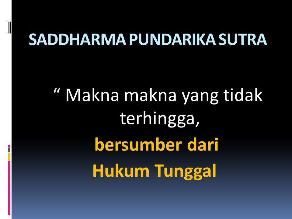 """SADDHARMA PUNDARIKA SUTRA """" Makna makna yang tidak terhingga, bersumber dari Hukum Tunggal"""