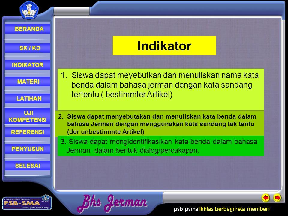 psb-psma Ikhlas berbagi rela memberi REFERENSI LATIHAN MATERI PENYUSUN INDIKATOR SK / KD UJI KOMPETENSI BERANDA SELESAI Indikator 1.Siswa dapat meyebu