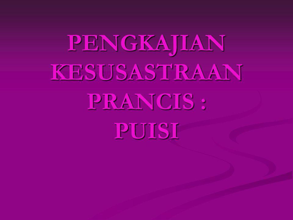 PENGKAJIAN KESUSASTRAAN PRANCIS : PUISI