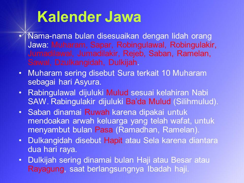 Kalender Jawa Nama-nama bulan disesuaikan dengan lidah orang Jawa: Muharam, Sapar, Robingulawal, Robingulakir, Jumadilawal, Jumadilakir, Rejeb, Saban,