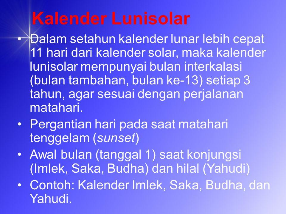 Kalender Lunisolar Dalam setahun kalender lunar lebih cepat 11 hari dari kalender solar, maka kalender lunisolar mempunyai bulan interkalasi (bulan ta