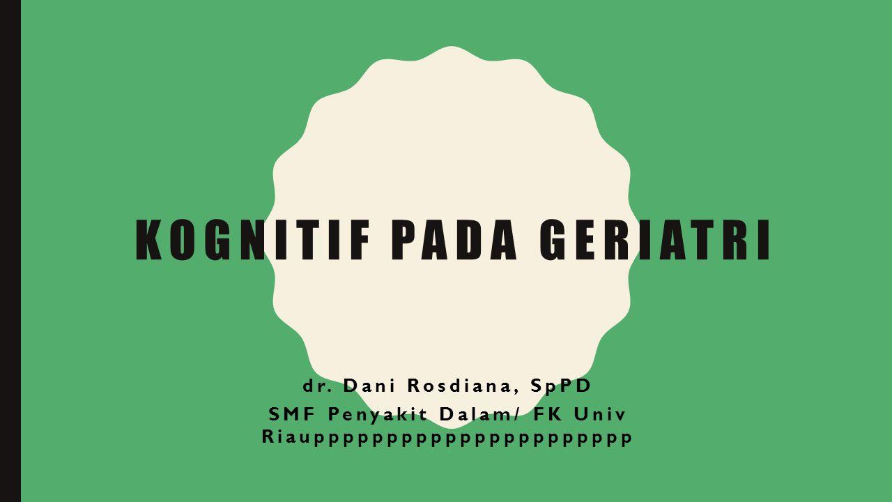 KOGNITIF PADA GERIATRI dr.