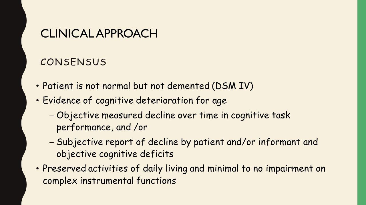 Rate of progression to dementia: – Almost 12 % per year Can progress to AD, vascular dementia (Solfrizzi et al 2004), Lewy Body Dementia (Bennett et al, 2005)