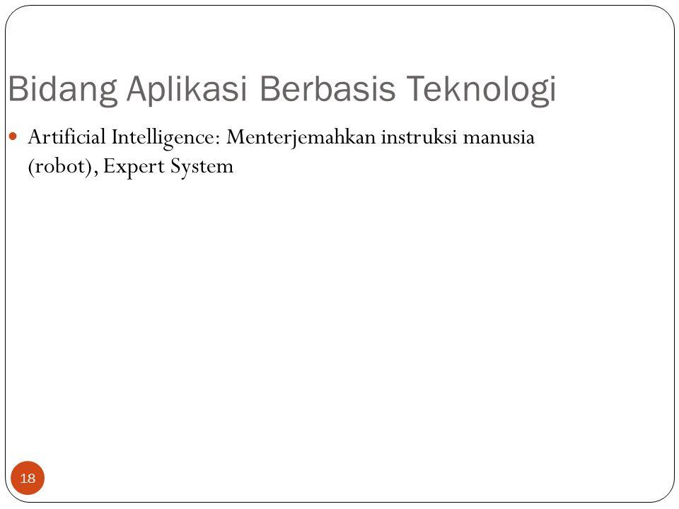 18 Bidang Aplikasi Berbasis Teknologi Artificial Intelligence: Menterjemahkan instruksi manusia (robot), Expert System