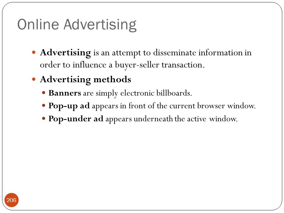Online Advertising 206 Advertising is an attempt to disseminate information in order to influence a buyer-seller transaction. Advertising methods Bann