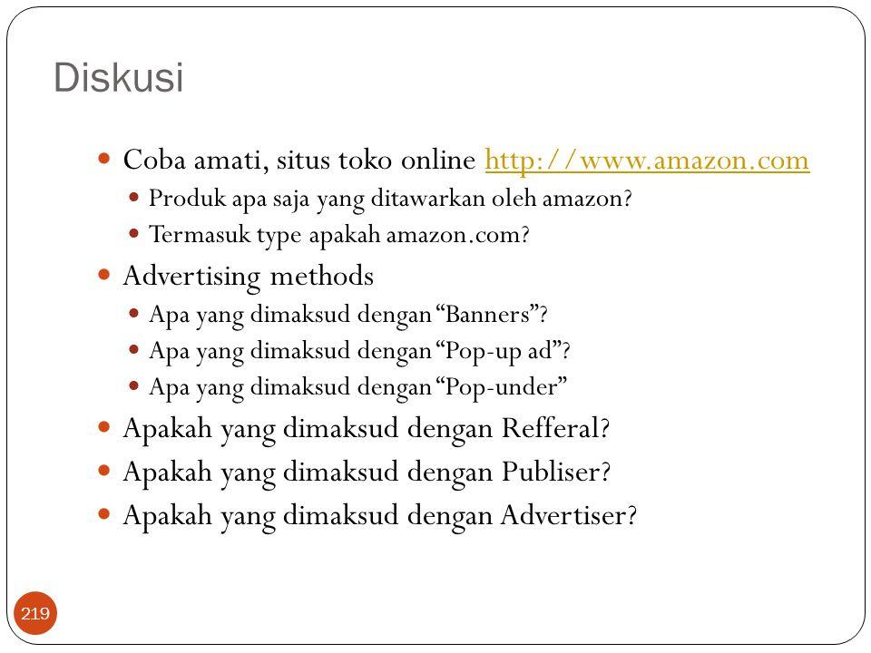 Diskusi 219 Coba amati, situs toko online http://www.amazon.comhttp://www.amazon.com Produk apa saja yang ditawarkan oleh amazon? Termasuk type apakah