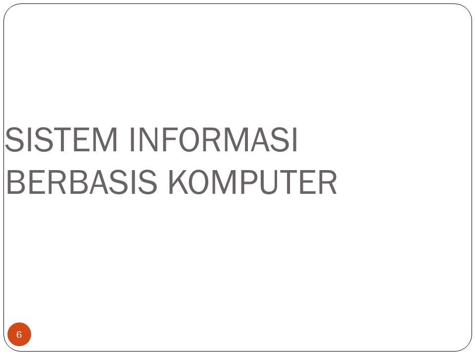 6 SISTEM INFORMASI BERBASIS KOMPUTER
