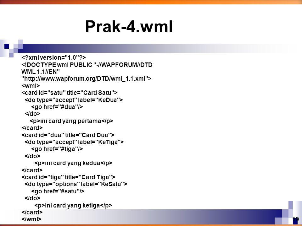 ini card yang pertama ini card yang kedua ini card yang ketiga Prak-4.wml 19
