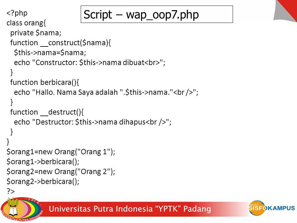 <?php class orang{ private $nama; function __construct($nama){ $this->nama=$nama; echo