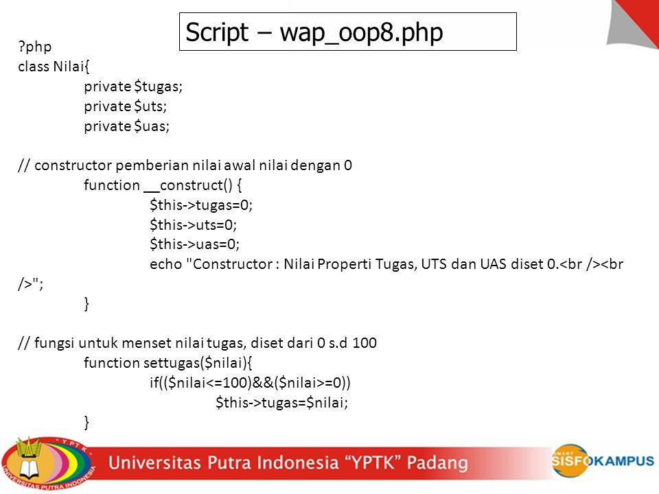 php class Nilai{ private $tugas; private $uts; private $uas; // constructor pemberian nilai awal nilai dengan 0 function __construct() { $this->tugas=0; $this->uts=0; $this->uas=0; echo Constructor : Nilai Properti Tugas, UTS dan UAS diset 0.
