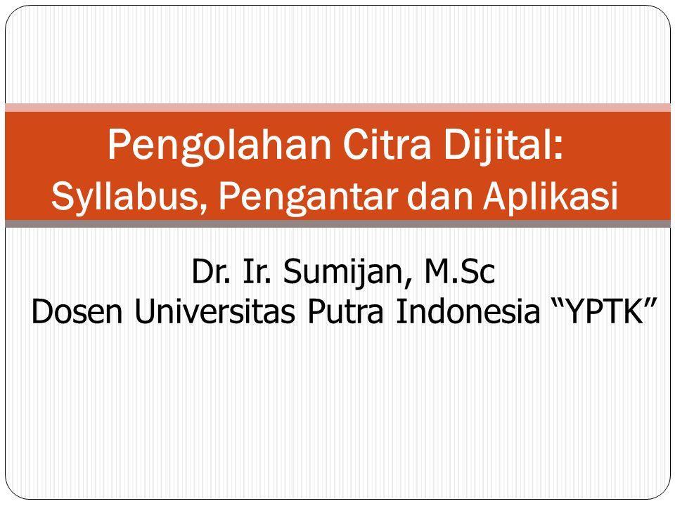 Pengolahan Citra Dijital: Syllabus, Pengantar dan Aplikasi Dr.