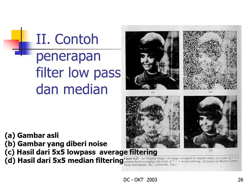 DC - OKT 200326 II. Contoh penerapan filter low pass dan median (a) Gambar asli (b) Gambar yang diberi noise (c) Hasil dari 5x5 lowpass average filter