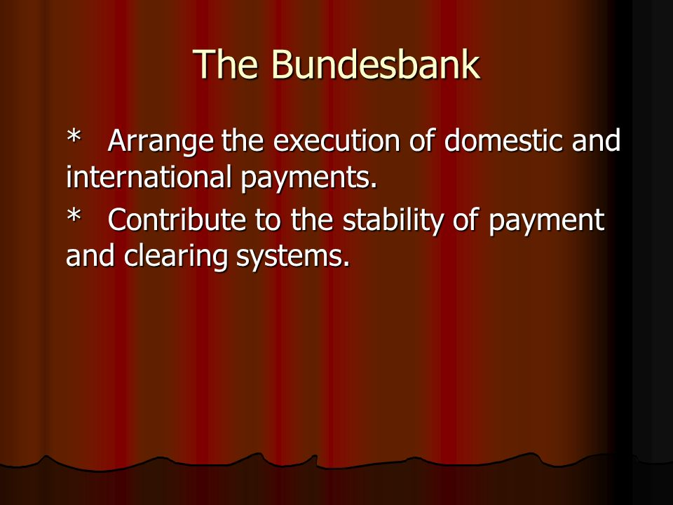 The Bundesbank The Bundesbank participates in the monetary policy decisions of the governing council of the ECB.