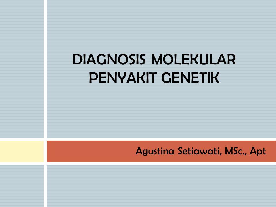 DIAGNOSIS MOLEKULAR PENYAKIT GENETIK