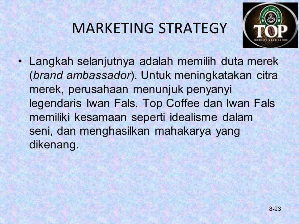 MARKETING STRATEGY Langkah selanjutnya adalah memilih duta merek (brand ambassador). Untuk meningkatakan citra merek, perusahaan menunjuk penyanyi leg