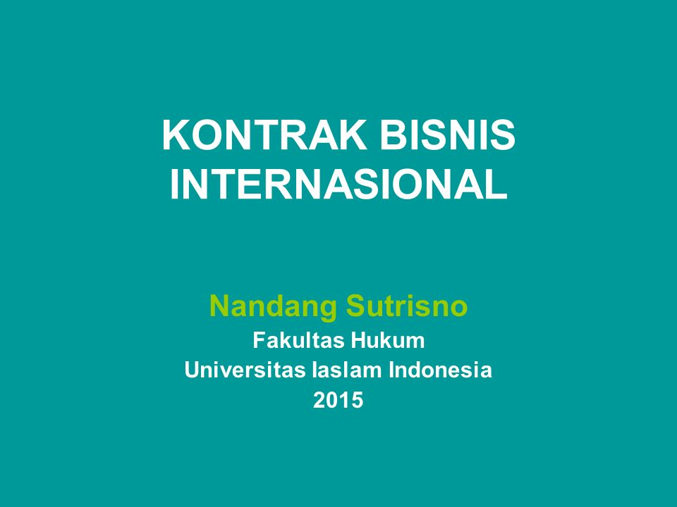 Prinsip-prinsip Kontrak Bisnis Internasional (Unidroit Principles) (Freedom of contract) –The parties are free to enter into a contract –and to determine its content.