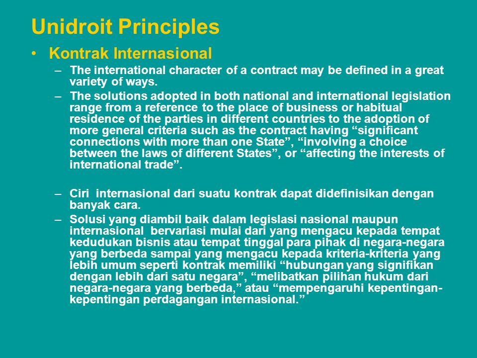 Unidroit Principles Kontrak Internasional –The international character of a contract may be defined in a great variety of ways. –The solutions adopted