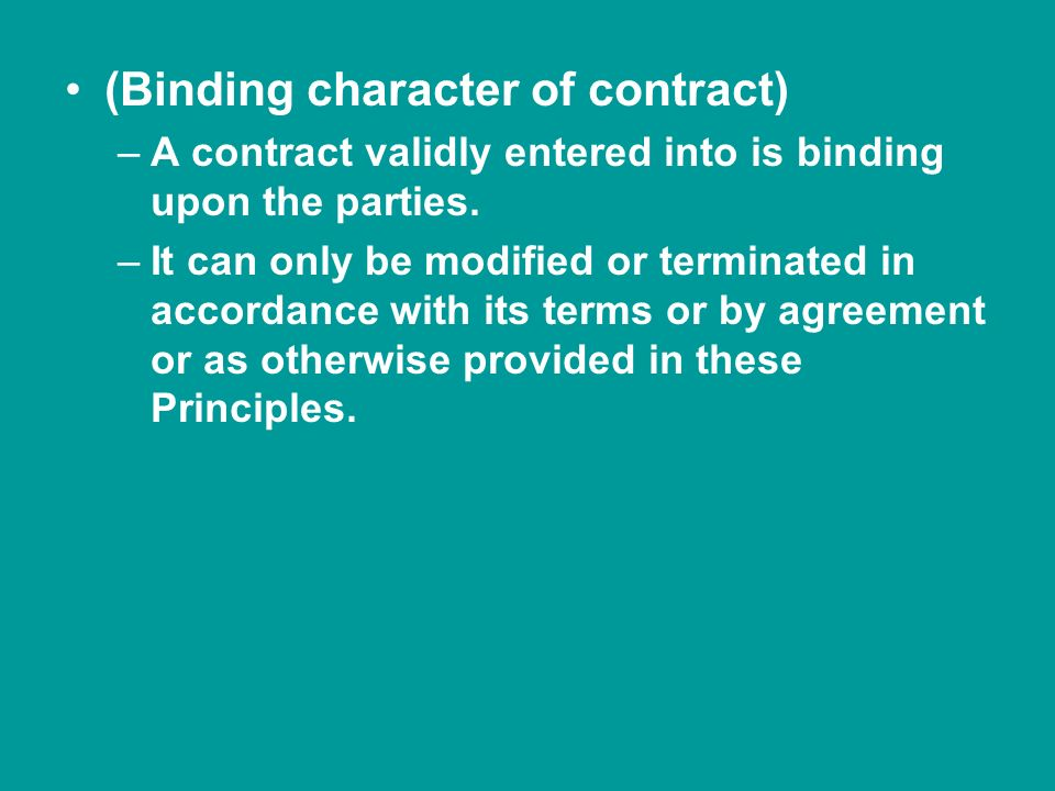 (Binding character of contract) –A contract validly entered into is binding upon the parties.
