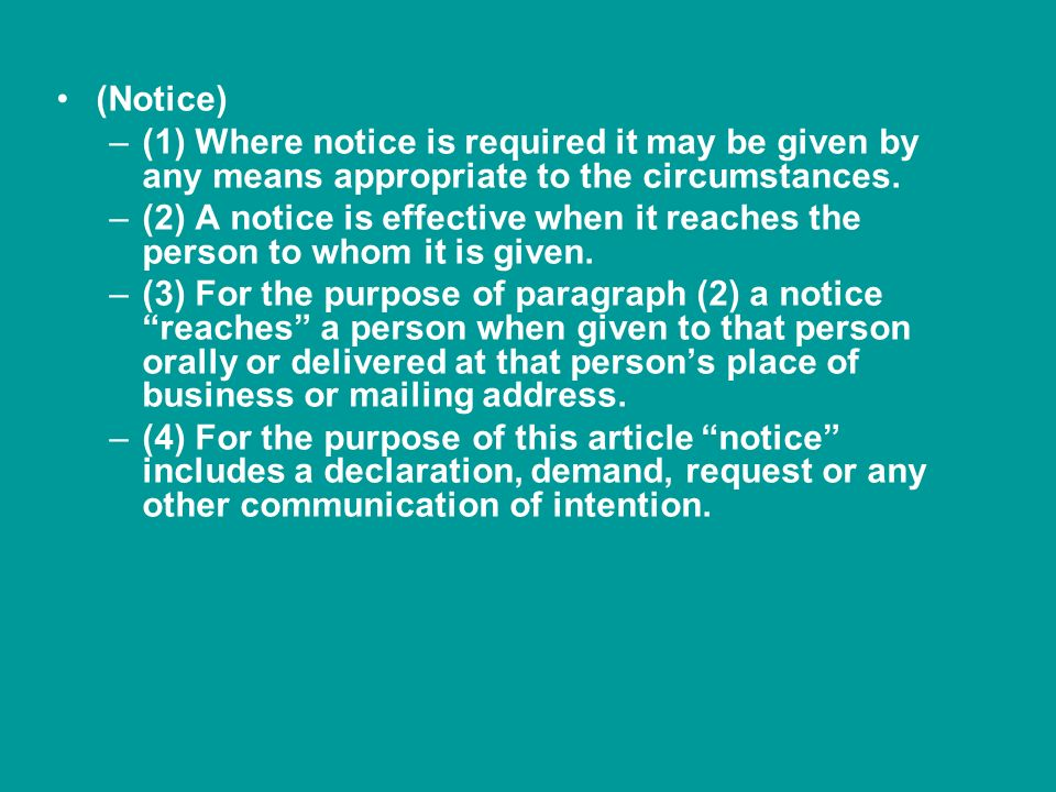 (Notice) –(1) Where notice is required it may be given by any means appropriate to the circumstances.