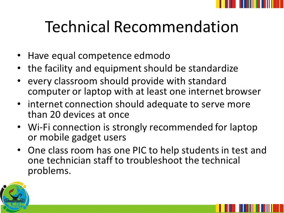 Technical Recommendation Have equal competence edmodo the facility and equipment should be standardize every classroom should provide with standard co