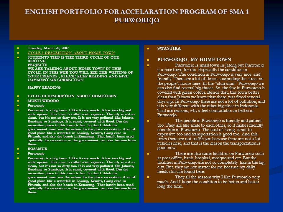 ENGLISH PORTFOLIO FOR ACCELARATION PROGRAM OF SMA 1 PURWOREJO Tuesday, March 20, 2007 Tuesday, March 20, 2007 CYCLE 3 DESCRIPTION ABOUT HOME TOWN CYCL