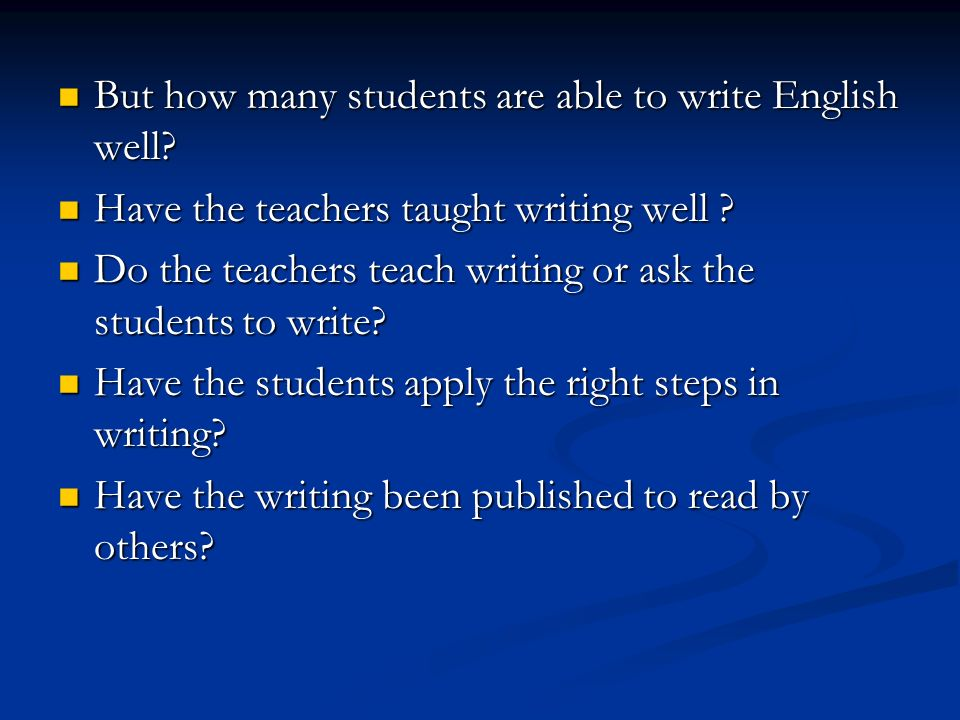 Tetapi berapa murid kita yang mampu menulis Bahasa Inggris dengan baik.