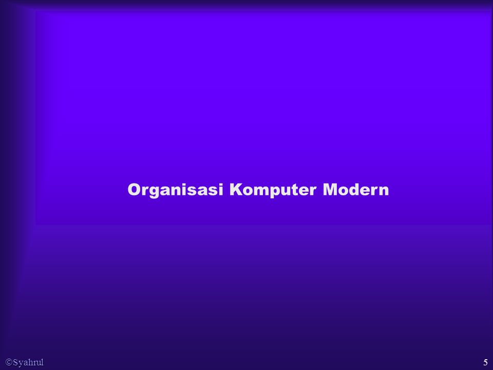  Syahrul 16 Model konseptual arsitektur komputer memberikan informasi berikut:  Instruction set  Instruction fomat  Operation codes  Operand types  Operand addressing modes  Register  Main memory space utilization (memory map)  I / O space allocation (I / O map)  Interrupt assignment and priority  DMA channels assignment and priority  I / O techniques used for various devices  I / O controller command formats  I / O controller status formats