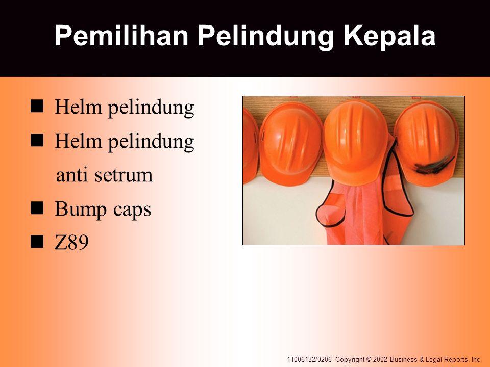 11006132/0206 Copyright © 2002 Business & Legal Reports, Inc. Pemilihan Pelindung Kepala Helm pelindung anti setrum Bump caps Z89