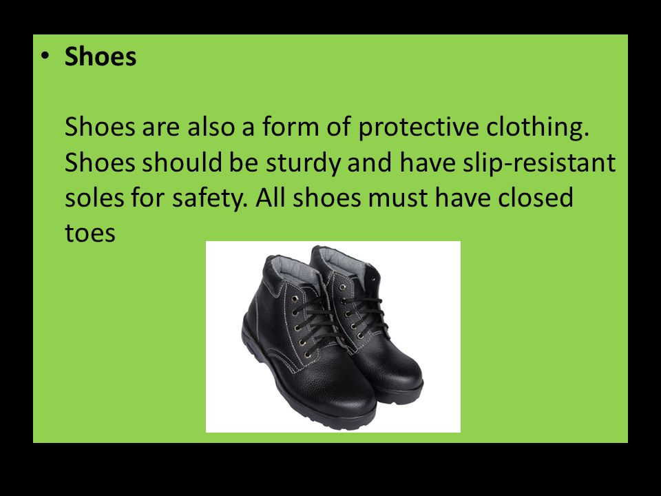 Shoes Shoes are also a form of protective clothing.