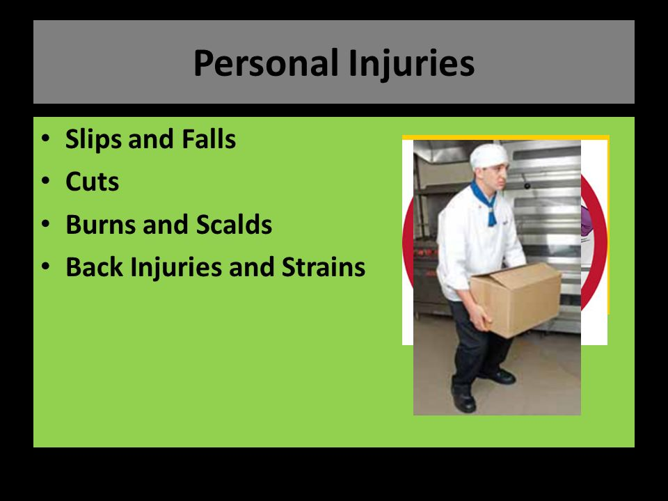 Personal Injuries Slips and Falls Cuts Burns and Scalds Back Injuries and Strains