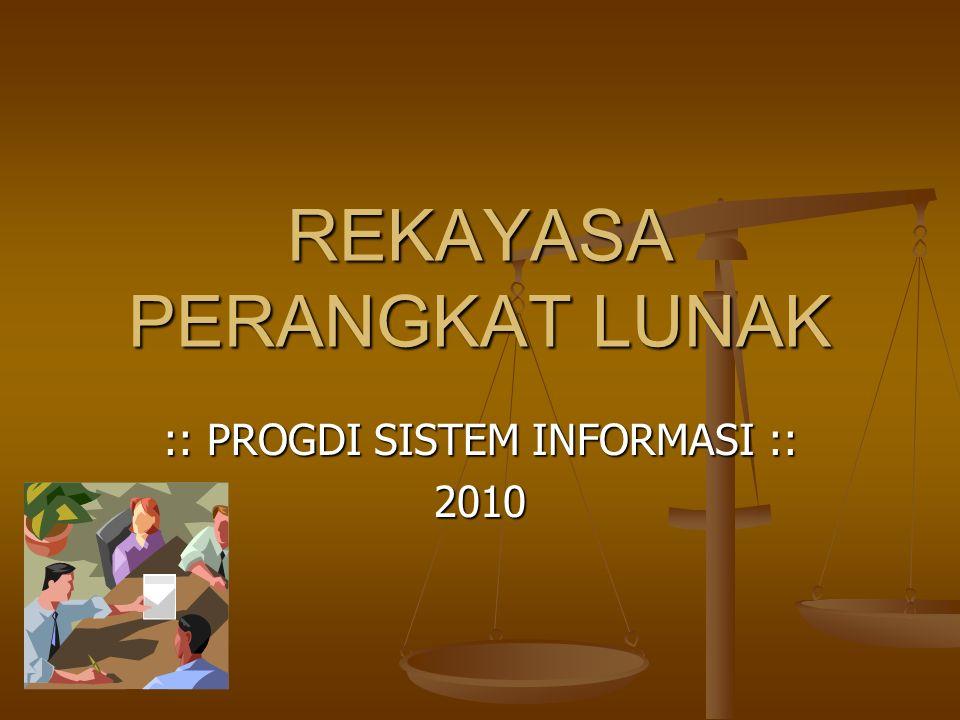 REKAYASA PERANGKAT LUNAK :: PROGDI SISTEM INFORMASI :: 2010
