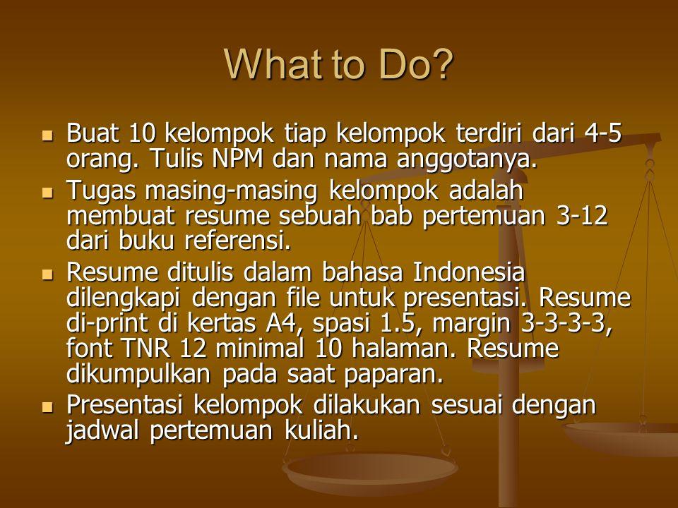 What to Do. Buat 10 kelompok tiap kelompok terdiri dari 4-5 orang.