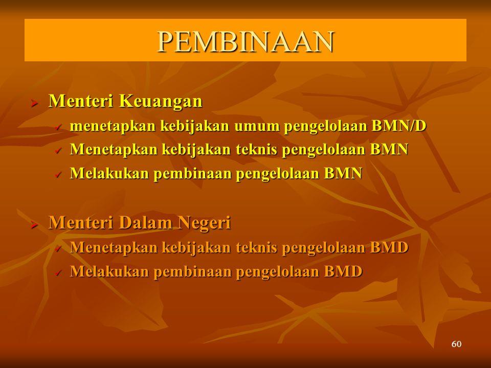 60  Menteri Keuangan menetapkan kebijakan umum pengelolaan BMN/D menetapkan kebijakan umum pengelolaan BMN/D Menetapkan kebijakan teknis pengelolaan