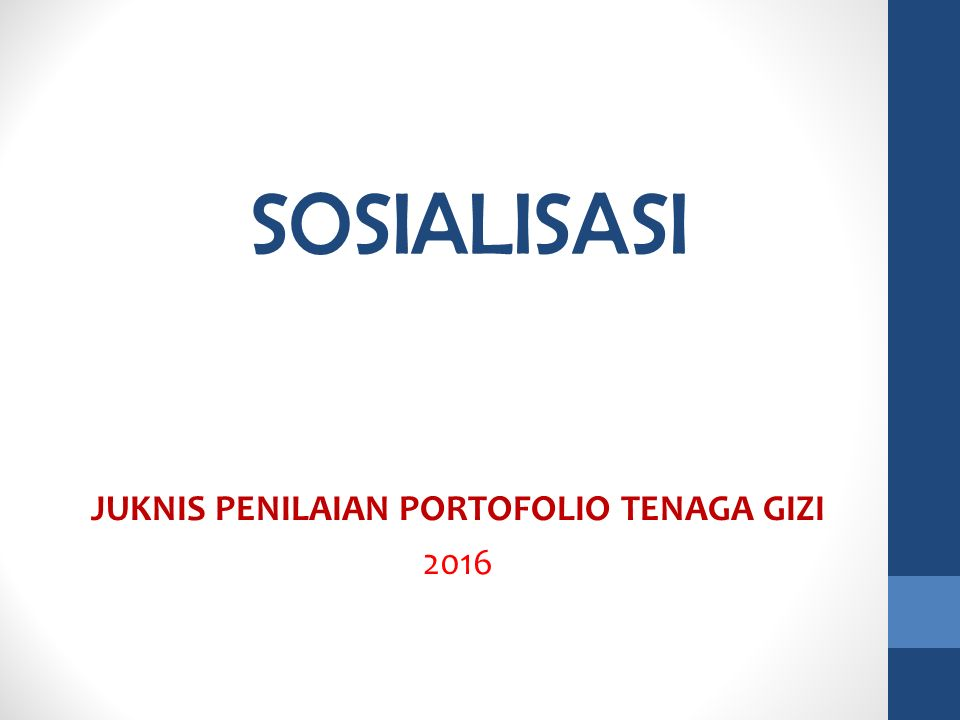 SOSIALISASI JUKNIS PENILAIAN PORTOFOLIO TENAGA GIZI 2016