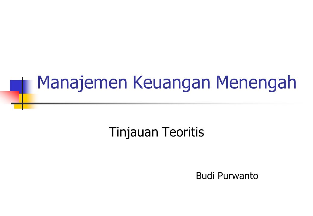 Manajemen Keuangan Menengah Tinjauan Teoritis Budi Purwanto