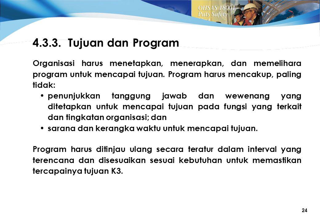 24 Program harus ditinjau ulang secara teratur dalam interval yang terencana dan disesuaikan sesuai kebutuhan untuk memastikan tercapainya tujuan K3.