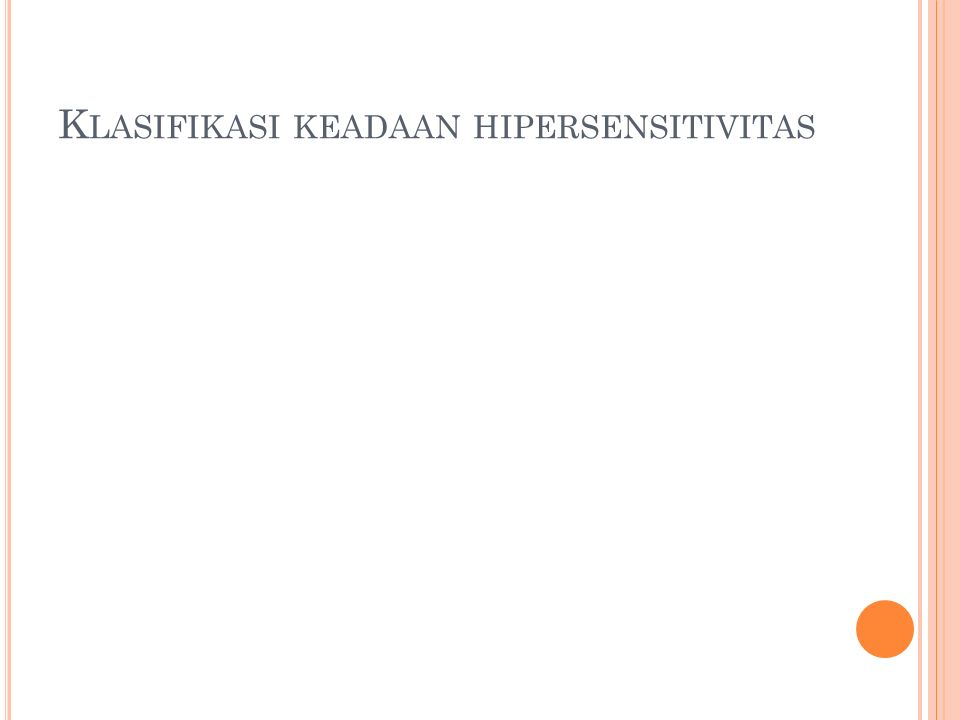 K LASIFIKASI KEADAAN HIPERSENSITIVITAS