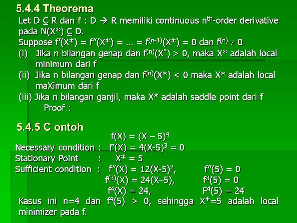"""Let D C R dan f : D  R memiliki continuous n th -order derivative pada N(X*) C D. Suppose f'(X*) = f""""(X*) = … = f (n-1) (X*) = 0 dan f (n)  0 (i) Ji"""