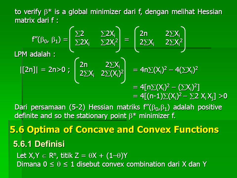 """to verify  * is a global minimizer dari f, dengan melihat Hessian matrix dari f : f""""(  0,  1 ) =  2  2X i  2X i  2X i 2 2n2  X i 2  X i 2  X"""