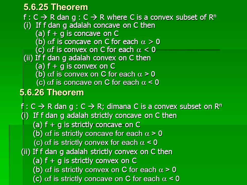 f : C  R dan g : C  R; dimana C is a convex subset on R n (i) If f dan g adalah strictly concave on C then (a) f + g is strictly concave on C (a) f