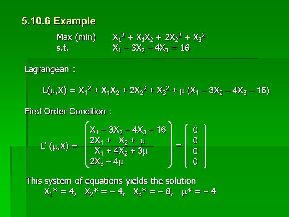 Max (min) X 1 2 + X 1 X 2 + 2X 2 2 + X 3 2 Max (min) X 1 2 + X 1 X 2 + 2X 2 2 + X 3 2 s.t. X 1 – 3X 2 – 4X 3 = 16 s.t. X 1 – 3X 2 – 4X 3 = 16 Lagrange