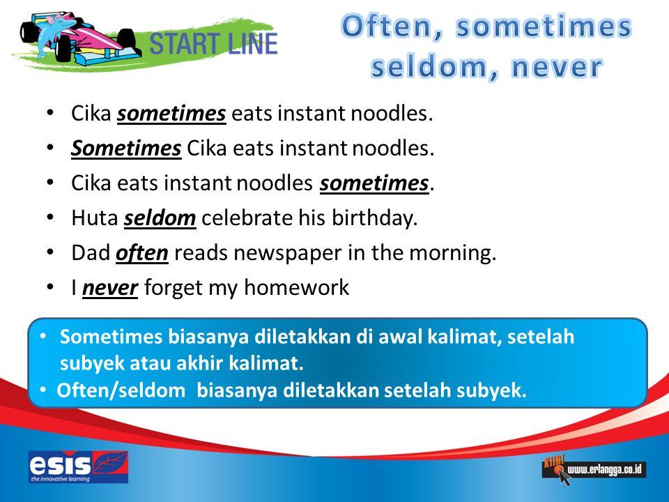 Sometimes biasanya diletakkan di awal kalimat, setelah subyek atau akhir kalimat.