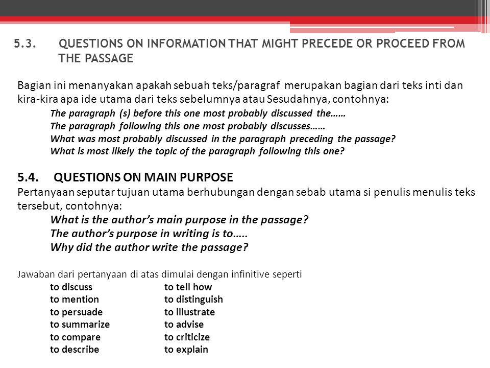 5.3. QUESTIONS ON INFORMATION THAT MIGHT PRECEDE OR PROCEED FROM THE PASSAGE Bagian ini menanyakan apakah sebuah teks/paragraf merupakan bagian dari t
