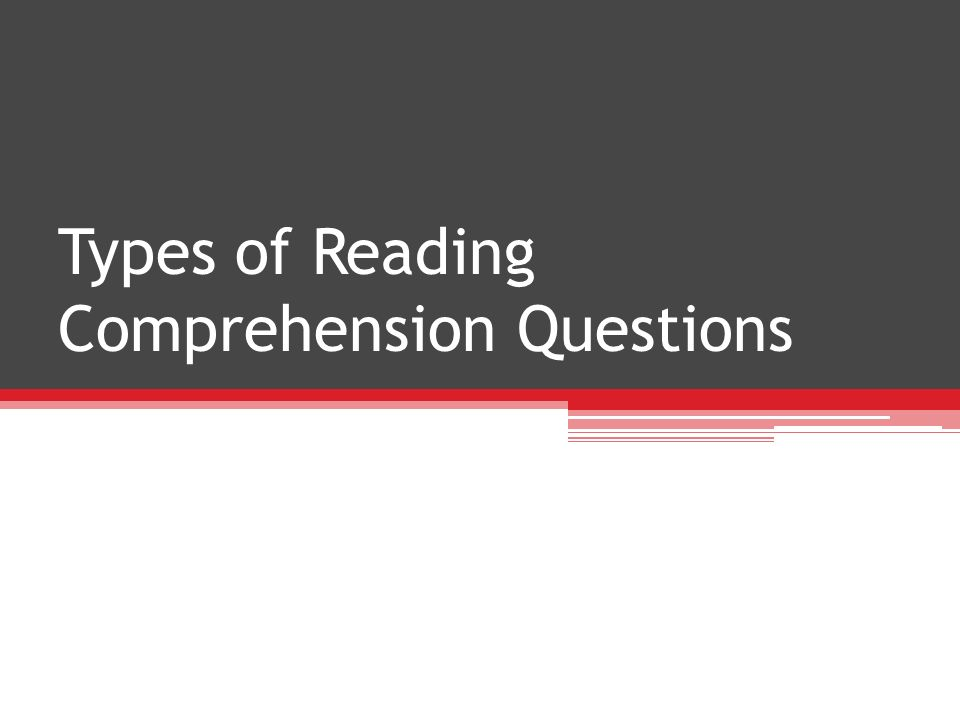 1.Reading for details 2.Reading for reference and vocabulary 3.Reading for main ideas 4.Reading for inference 5.Additional reading skills